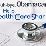 buhbye-obamacare-hello-healthcare-sharing-image
