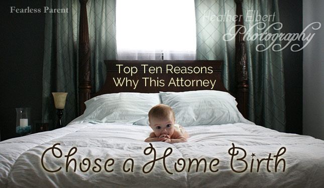 Fearless-Parent_Top-Ten-Reasons-This-Attorney-Chose-Home-Birth_Featured