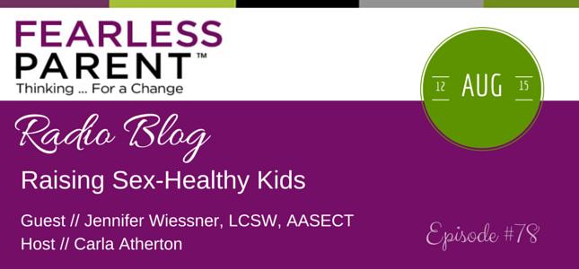 Fearless-Parent-Radio_Raising-Sex-Healthy-Kids_081215