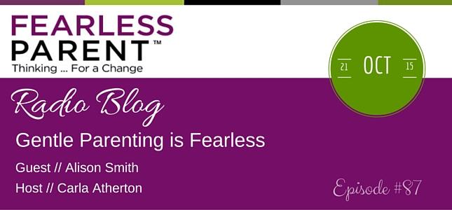 radio-blog-gentle-parenting-is-fearless
