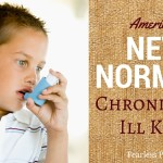 Fearless-Parent_Americas-New-Normal-Chronically-Ill-Kids_Featured