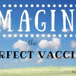 Fearless-Parent_Imagine-Perfect-Vaccine_Featured