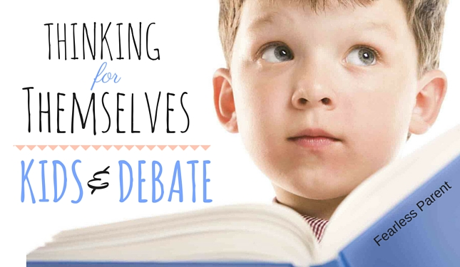 Fearless-Parent_Thinking-For-Themselves-Kids-Debate_Featured