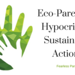 eco-parenting-hypocrisy-sustainable-action_Fearless-Parent