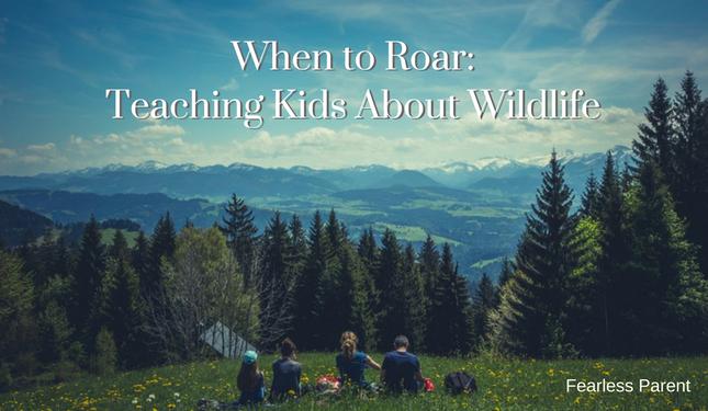 roar-teaching-kids-wildlife_fearless-parent1