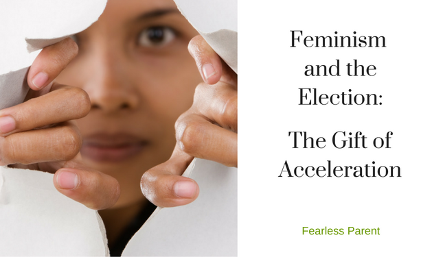 feminism-election-gift-acceleration_fearless-parent