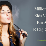 millions-kids-vape-ecigs-safe_fearless-parent