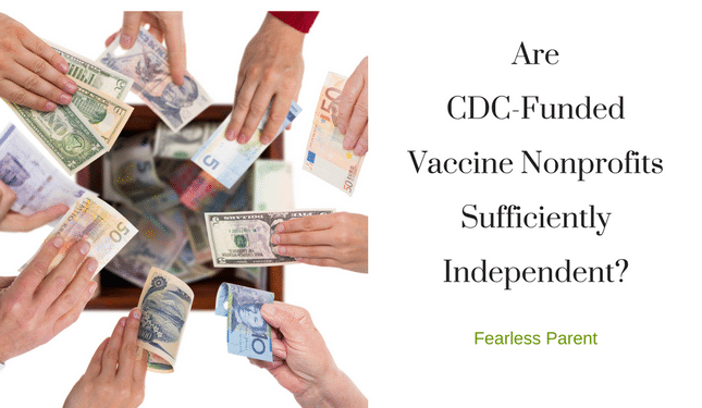 Are Cdc Funded Vaccine Nonprofits Sufficiently Independent